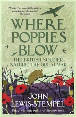 Where Poppies Blow by John Lewis-Stempel 9781780224916 (Paperback, 2017)