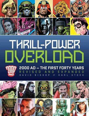 Thrill-Power Overload: Forty Years of 2000 AD Revised, updated ... 9781781085226