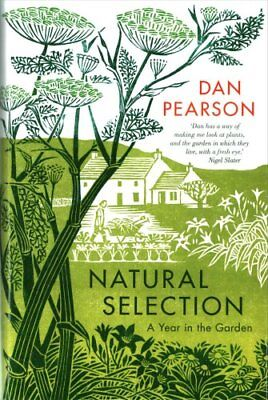 Natural Selection a year in the garden by Dan Pearson 9781783351176