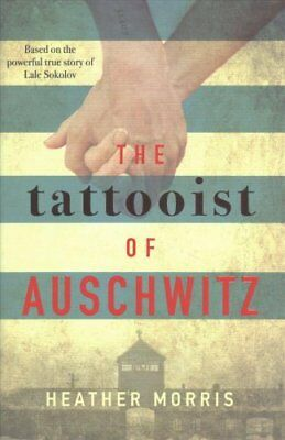 The Tattooist of Auschwitz the heart-breaking and unforgettable... 9781785763649