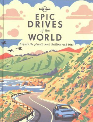 Epic Drives of the World by Lonely Planet (Hardback, 2017)