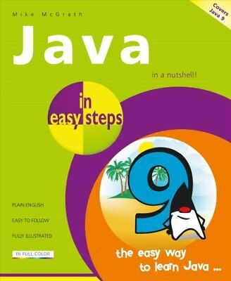 Java in Easy Steps: Covers Java 9 by Mike McGrath (Paperback, 2017)
