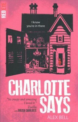 Charlotte Says by Alex Bell (Paperback, 2017)