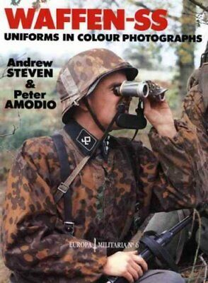 Waffen-SS Uniforms in Colour Photographs by Andrew Steven 9781861264596