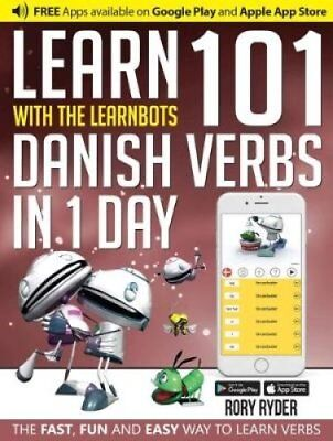 Learn 101 Danish Verbs in 1 Day with the Learnbots: The Fast, Fun and Easy...