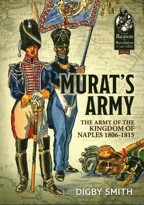 Murat'S Army The Army of the Kingdom of Naples 1806-1815 9781912390090
