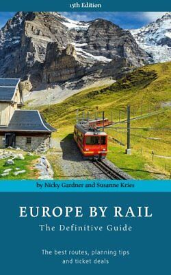 Europe by Rail: The Definitive Guide (15th edition) 9783945225011