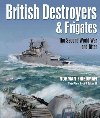 British Destroyers and Frigates The Second World War and After 9781526702821