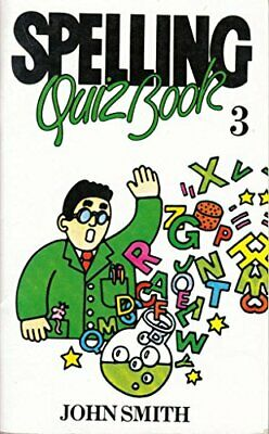 Spelling Quiz: Bk. 3 by Smith, John Paperback Book The Cheap Fast Free Post