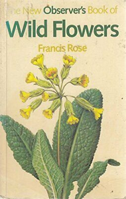 Observers Wild Flowers (New Observer's Pocket S.) by Francis, Rose Paperback The