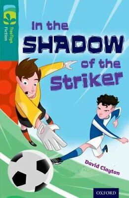 Oxford Reading Tree TreeTops Fiction: Level 16: In the Shadow of the Striker...