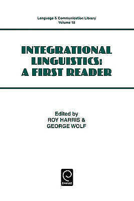 Integrational Linguistics: A First Reader (Language and Communication Library) b