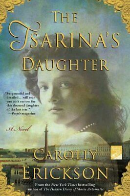The Tsarina's Daughter by Erickson, Carolly Book The Cheap Fast Free Post