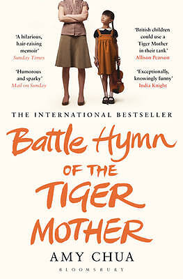 Battle Hymn of the Tiger Mother by Amy Chua, Paperback, New Book