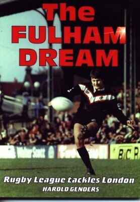 The Fulham Dream: Rugby League Tackles London by Genders, Harold Paperback Book