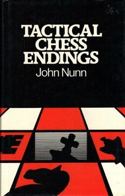 Tactical Chess Endings by Nunn, John Hardback Book The Cheap Fast Free Post