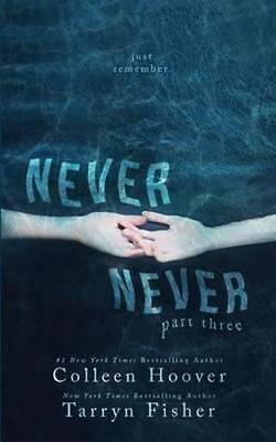 NEW Never Never, Part Three By Colleen Hoover Paperback Free Shipping