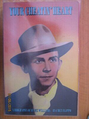 Your Cheatin' Heart: Biography of Hank Williams by Flippo, Chet Paperback Book