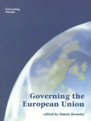 Governing Europe: Governing the European Union by Simon Bromley (Paperback /