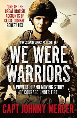 We Were Warriors: A powerful and moving story of courage under fire By Johnny M