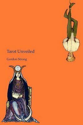 Tarot Unveiled by Strong, Gordon Paperback Book The Cheap Fast Free Post