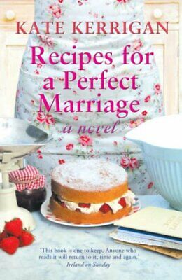 Recipes for a Perfect Marriage by Kerrigan, Kate Paperback Book The Cheap Fast