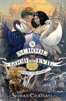 Quests for Glory (The School for Good and Evil, Book 4) by Soman Chainani...