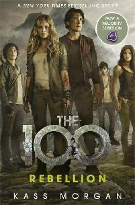 Rebellion The 100 Book Four by Kass Morgan 9781473648883 (Paperback, 2016)