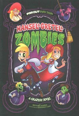Hansel & Gretel & Zombies: A Graphic Novel by Benjamin Harper 9781474710299