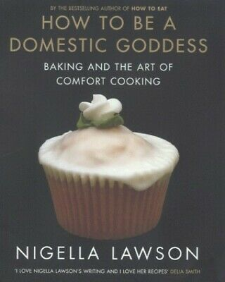 How To Be A Domestic Goddess Baking and the Art o... by Lawson, Nigella Hardback