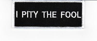 I Pity The Fool Sew/iron On Patch Emblem Badge Embroidered Mr T A-Team Biker