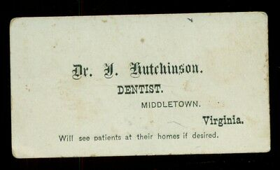 "1880's Middletown,VA Dr. Hutchinson Dentist ""see patients at home"" Calling Card"