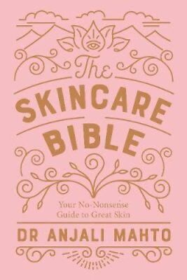 The Skincare Bible Your No-Nonsense Guide to Great Skin 9780241309100