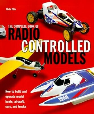 Complete Book of Radio Controlled Models: How to Build and Op... by Ellis, Chris