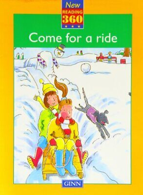 New Reading 360: Reader: Come for a Ride: Level 2 (New Reading 360:... Paperback