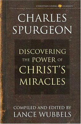 The Power of Christ's Miracles (Christian livi... by Spurgeon, Charles Paperback