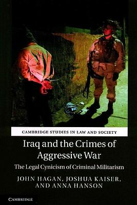 Iraq and the Crimes of Aggressive War (Cambridge Studies in Law and Society) by