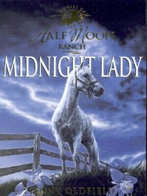 Horses of Half Moon Ranch: Midnight Lady by Jenny Oldfield (Paperback /