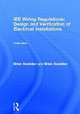 IEE Wiring Regulations: Design and Verifica... by Scaddan IEng; MIIE ( Paperback