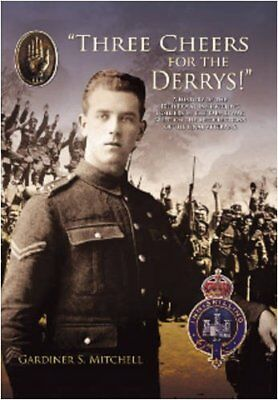 Three Cheers for the Derrys!: A History of t... by Mitchell, Gardiner S Hardback