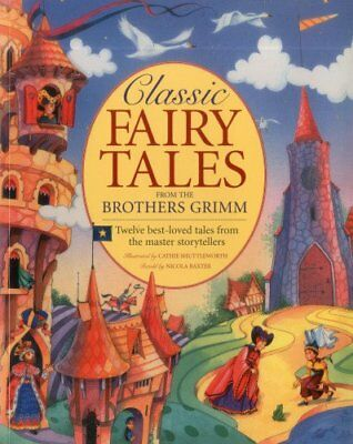 Classic Fairy Tales from the Brothers Grimm by Nicola Baxter Book The Cheap Fast