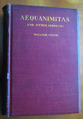~ Rare 1905 Aequanimitas: With Other Addresses to Medical Students William Osler