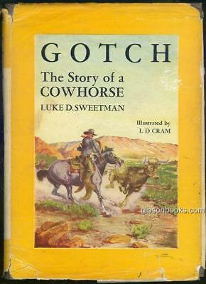 Gotch The Story of a Cowhorse by Luke Sweetman 1947 Dust Jacket Illustrated