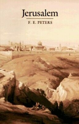 Jerusalem: The Holy City in the Eyes of Chroniclers... by Peters, F. E. Hardback