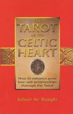 The Tarot Of The Celtic Heart: How to Enhance Y... by Burgh, Julian De Paperback