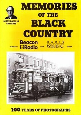 Memories of the Black Country 100 Years of Photog... by Douglas, Alton Paperback