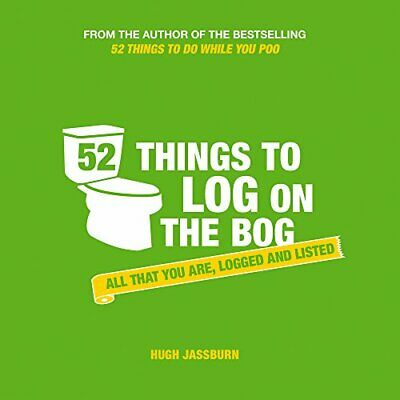 52 Things to Log on the Bog: All That You Are, Logged and L... by Jassburn, Hugh