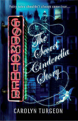 Godmother: The Secret Cinderella Story by Carolyn Turgeon (Paperback) New Book