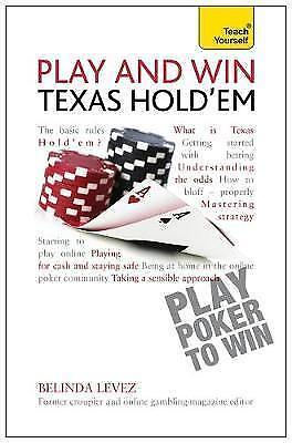 Play and Win Texas Hold 'Em: Teach Yourself by Belinda Levez (Paperback) New