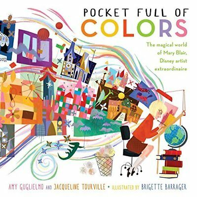 Pocket Full of Colors: The Magical World of Mary Blair, Disney Artist Extraordin